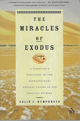 The Miracles of Exodus: A Scientist's Discovery of the Extraordinary Natural Causes of the Biblic...