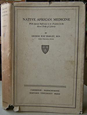 Native African Medicine, with special reference to its practice in the Mano Tribe of Liberia