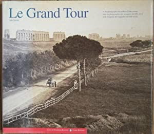Le Grand Tour: In the Photographs of Travelers of 19th Century = Dans Les Photographies Des Voyag...
