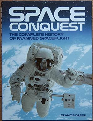 Space Conquest. The Complete History of Manned Spaceflight