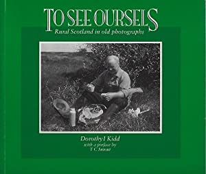 To See Oursels (Ourselves) : Rural Scotland in Old Photographs