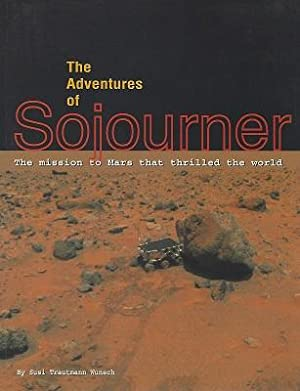 The Adventures of Sojourner : The Mission to Mars That Thrilled the World