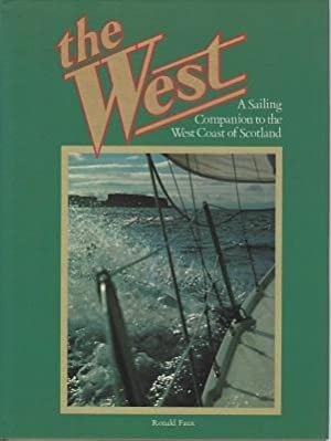 The West : A Sailing Companion to the West Coast of Scotland
