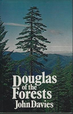 Douglas of the Forests - the North American Joournals of David Douglas