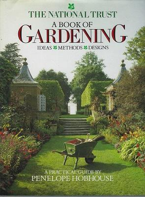 The National Trust Book of Gardening : Ideas, Methods, Designs - a practical guide (signed copy)