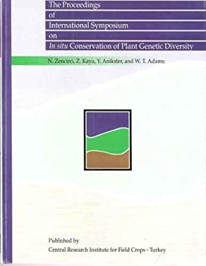 The Proceedings of International Symposium on In Situ Conservation of Plant Genetic Diversity.