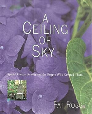 A Ceiling of Sky - special garden rooms and the people who created them