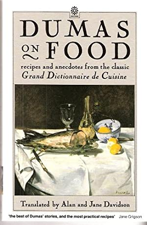 Dumas on Food - selections from Le: Dumas, Alexandre (translated