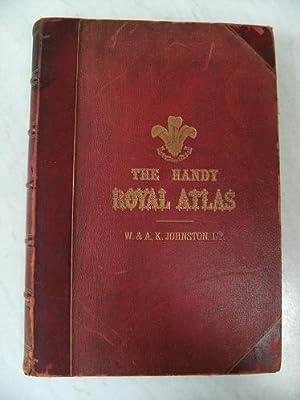 The Handy Royal Atlas of Modern Geography,: Johnston, Alexander Keith