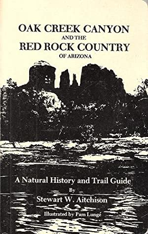 Oak Creek Canyon and the Red Rock Country of Arizona : a natural history and trail guide