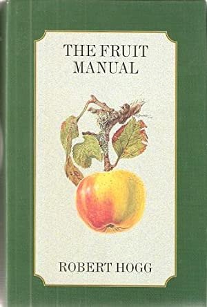 The Fruit Manual - a Guide to the Fruits and Fruit Trees of Great Britain.