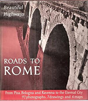 Roads to Rome - from Pisa, Bologna aand Ravenna to the Eternal City (Beautiful Highways series)