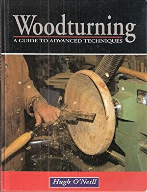 Woodturning - a guide to advanced techniques (Hardback edition)