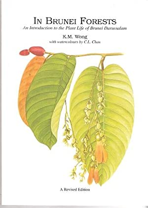 In Brunei Forests - an introduction to: WONG, K.M. &