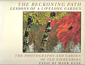 The Beckoning Path - lessons of a lifelong garden: the photographs and garden of Ted Nierenberg