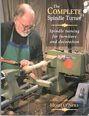 The Complete Spindle Turner - spindle turning for furniture and decoration