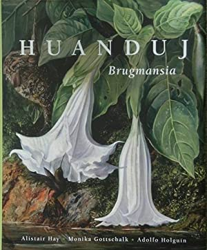 Huanduj - Brugmansia: Hay, Alistair; Gottschalk,