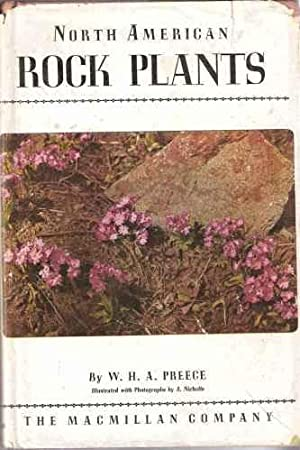 North American Rock Plants. (First Series).: Preece, W.H.A.
