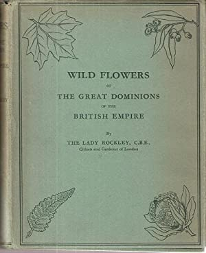 Wild Flowers of the Great Dominions of the British Empire