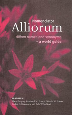 Nomenclator Alliorum; Allium Names and Synonyms - a World Guide.: Gregory, Mary; Fritsch, Reinhard ...