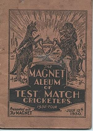 THE MAGNET ALBUM OF TEST MATCH CRICKETERS, 1930 TOUR ( Presented with