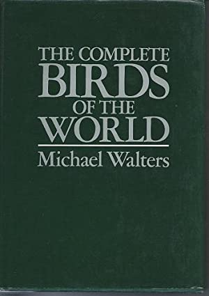 The Complete Birds of the World: Walters, Michael
