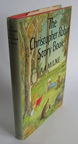 The Christopher Robin Story Book: A A Milne