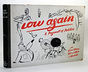 Low Again: A Pageant of Politics with: David Low