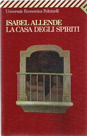 La casa degli spiriti: Allende, Isabel -