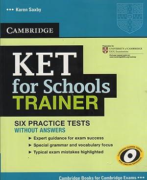 KET for Schools Trainer Six Practice Tests: Saxby, Karen