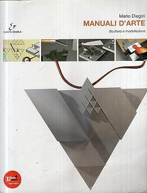 Manuali d'arte - Scultura e modellazione: M.Diegoli