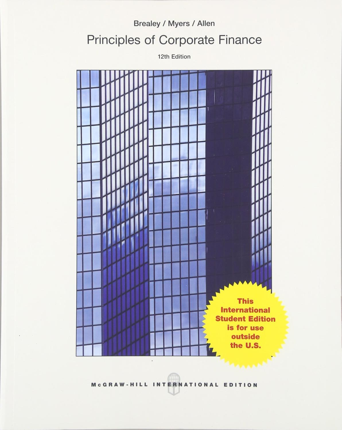 corporate finance brealey 10th edition Principles of corporate finance recognized as the market leader,this text blends a clear,distinctive,and modern presentation of financial theory with in-depth analysis and applications this edition is thoroughly updated throughout to include current illustrations of modern financial management techniques and issues.