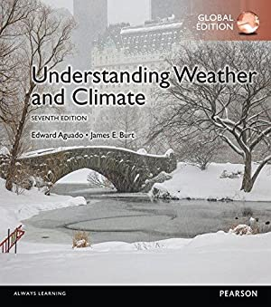 Understanding Weather and Climate (7th International Edition) ISBN:9781292087801: Aguado, Edward; ...