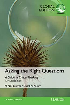 Asking the Right Questions (11th International Edition): Browne, M. Neil;