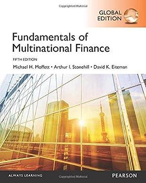 Fundamentals of Multinational Finance (5th International Edition): Michael H. Moffett;