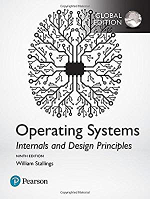 Operating Systems: Internals and Design Principles (: William Stallings