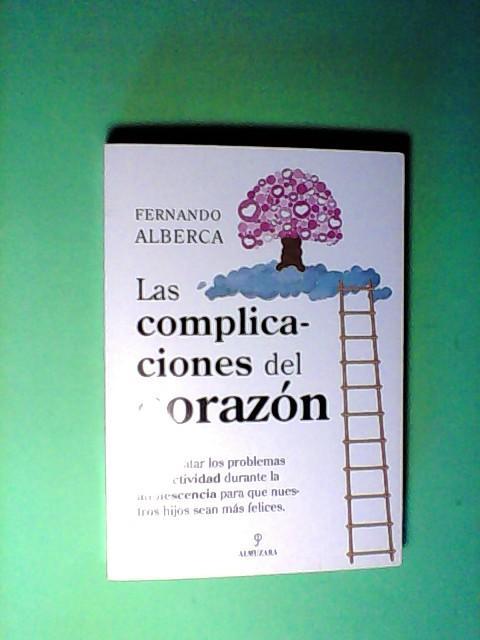 LAS COMPLICACIONES DEL CORAZON - ALBERCA, Fernando