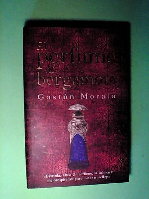 El perfume de bergamota - Luis Gaston Morata, Jose