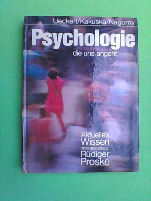 Psychologie die uns angeht - Aktuelles Wissen.: Ueckert, Hans, Rainer