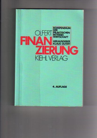 Finanzierung. von, Kompendium der praktischen Betriebswirtschaft - Olfert, Klaus