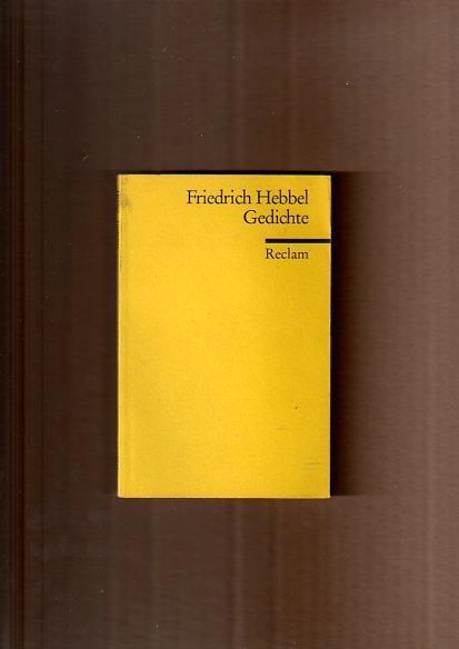 Gedichte: Eine Auswahl - Hebbel, Friedrich