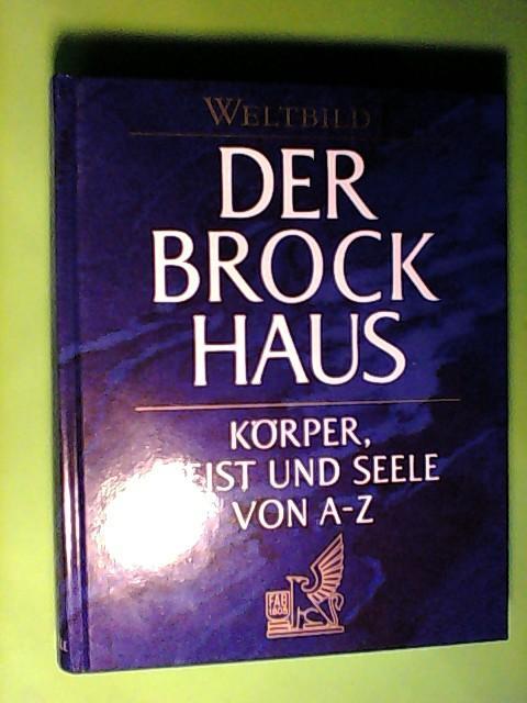 Der Brockhaus - Körper, Geist und Seele von A- Z