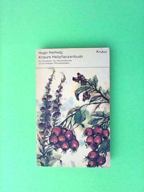 Knaurs Heilpflanzenbuch : Ein Hausbuch der Naturheilkunde.