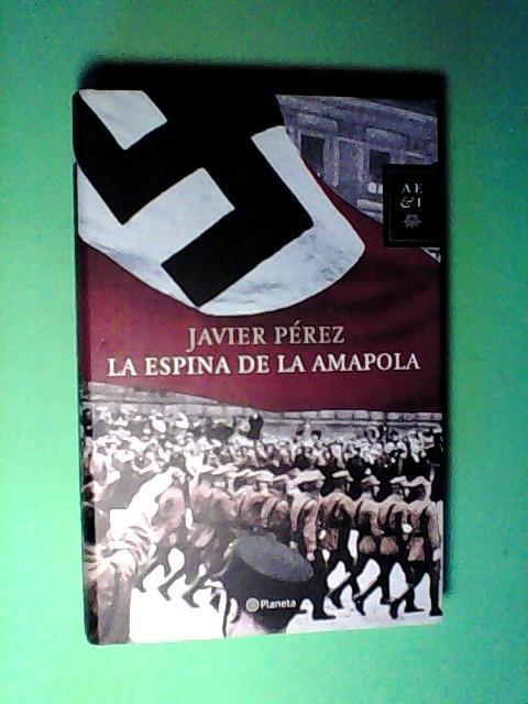 La espina de la amapola (Biblioteca Literatura Universa) - Pérez, Fernández Francisco Javier