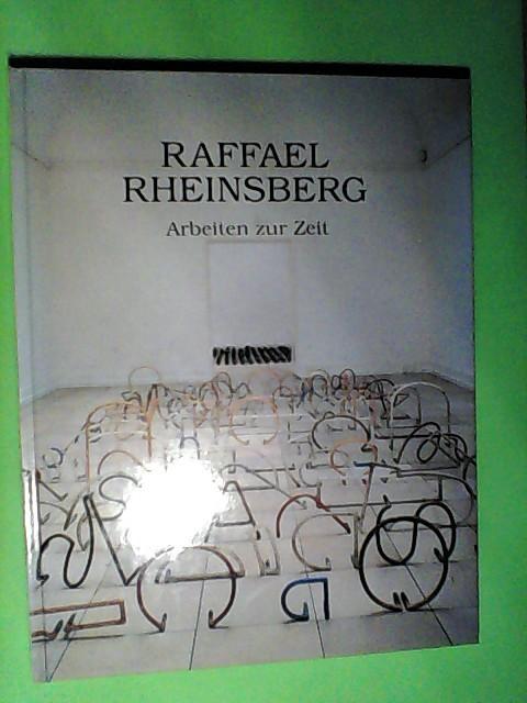 Raffael Rheinsberg: Arbeiten zur Zeit