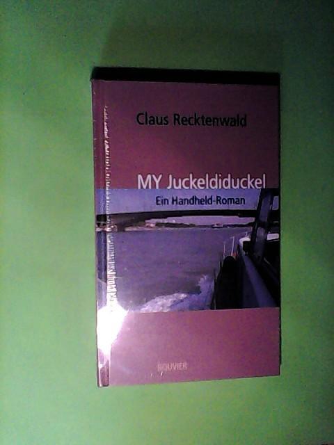 MY Juckeldiduckel: Ein Handheld-Roman - Eisermann, David und Claus Recktenwald