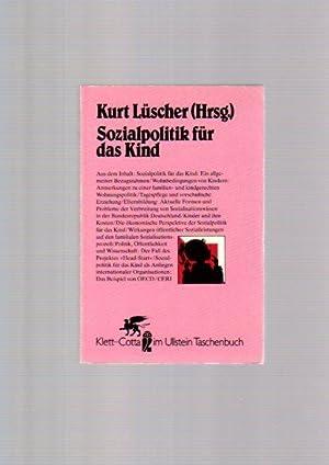 Sozialpolitik für das Kind. hrsg. von Kurt: Lüscher, Kurt [Hrsg.]