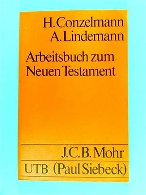 Arbeitsbuch zum Neuen Testament: H., Conzelmann; A.