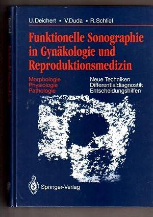 Funktionelle Sonographie in Gynäkologie und Reproduktionsmedizin: Morphologie.: Deichert, Ulrich, Volker