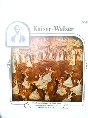 Kaiser-Walzer - Die schönsten Melodien von Johann